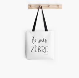Sac-Collection Zen et Zèbre -Je suis zèbre - disponible sur la boutique Redbubble