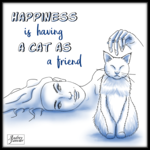 Illustration Le bonheur est d'avoir un chat pour ami Happiness is having a cat as a friend Citation Pensee positive
