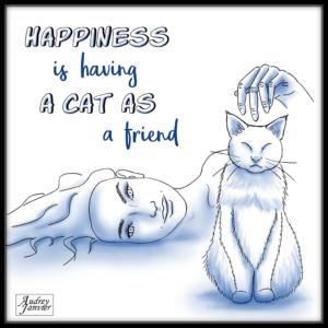 Illustration Le bonheur est d'avoir un chat pour ami Happiness is having a cat as a friend Citation Pensee positive